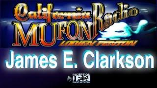 James E. Clarkson - Alien Bodies at Roswell - California Mufon Radio