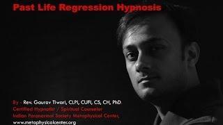 Past Life Regression Hypnosis by Rev. Gaurav Tiwari