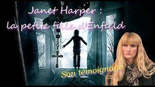 Janet Harper, la petite fille d'Enfield : Son témoignage