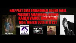 Half Past Dead Paranormal Round Table Karen Vance Hammond show
