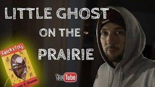 (VLOG) LITTLE GHOST ON THE PRAIRIE