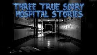 3 True Scary Hospital Stories (Plus One Bonus Story)