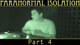 Paranormal Isolation   Part 4 of 5