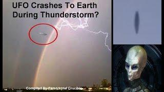 UFO Crashes To Earth  During Thunderstorm?