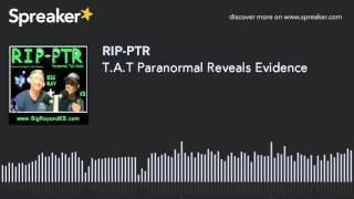 T.A.T Paranormal Reveals Evidence (part 5 of 9)