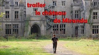 Chasseur de fantômes ch'ti *trailer le château de Miranda*