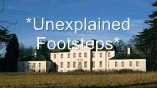 Unexplained footsteps mansion