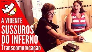 Sussurros do Inferno - A VIDENTE CFB#1170 Parte 1 - Caça Fantasmas Brasil