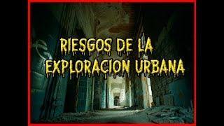 Peligros de la exploracion Urbana!!