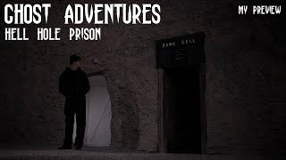 GHOST ADVENTURES: HELL HOLE PRISON (MY PREVIEW)