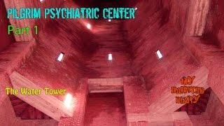 Pilgrim Psychiatric Center – P1, The Water Tower MY HAUNTED DIARY paranormal