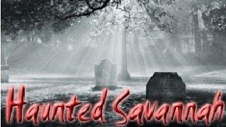 MOST HAUNTED: SAVANNAH (SUPERNATURAL PARANORMAL GHOST DOCUMENTARY)