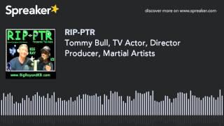 Tommy Bull, TV Actor, Director Producer, Martial Artists (part 8 of 9)
