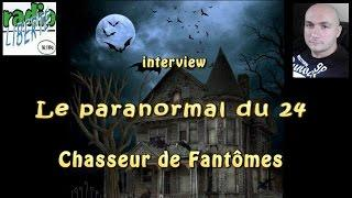 Le paranormal du 24 interview Radio