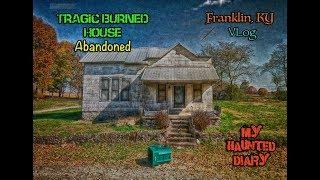 Abandoned Tragic Burned House Vlog Franklin KY My Haunted Diary