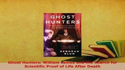 Download  Ghost Hunters William James and the Search for Scientific Proof of Life After Death Free B