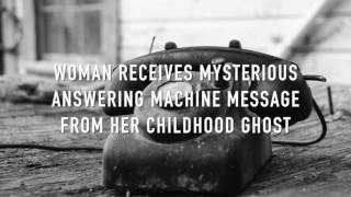 Woman Receives Terrifying Phone Message From Ghost That Haunted Her Childhood Home