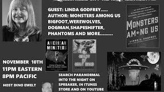 Paranormal Into The Night Linda Godfrey Monsters Among Us Bigfoot Werewolves 11/10/16