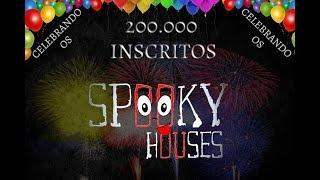 Spooky  Houses - Celebrando os 200 mil inscritos do canal!!!
