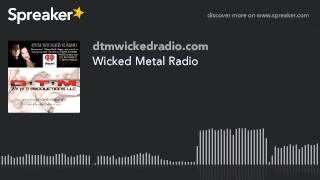 Wicked Metal Radio (part 5 of 7)