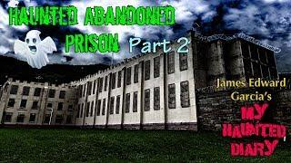 Abandoned Haunted Prison Paranormal Investigations P2 My Haunted Diary