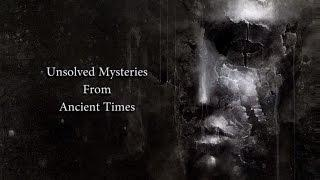 Unsolved Mysteries From Ancient Times part 1 | Real Paranormal Story | True Scary Video