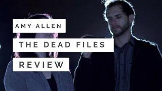 Dead Files and Amy Allen Review