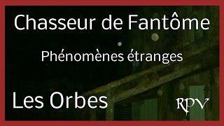 Orbs : Phénomènes étranges et mystérieux - HD, Fr