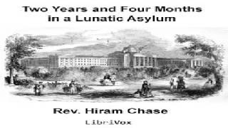 Two Years and Four Months in a Lunatic Asylum | Hiram Chase | *Non-fiction, Psychology | Audiobook