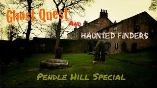 Ghost Quest & Haunted Finders - Pendle Hill Ghost Hunting Special