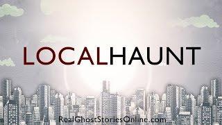 Local Haunt | Ghost Stories, Paranormal, Supernatural, Hauntings, Horror