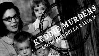 Keddie Murders: L'Omicidio Della Baita 28 | P.Z.