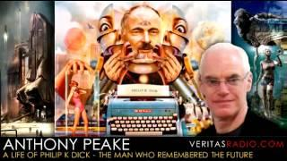 Veritas Radio - Anthony Peake - A Life of Philip K Dick - The Man Who Remembered the Future - Part 1