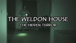 The Weldon House - The Hidden Terror (2014)