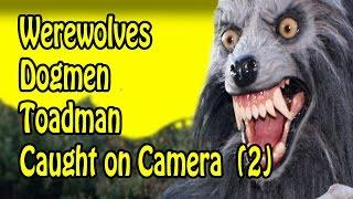 Real Werewolves Dogmen Strange Beast Creatures Caught On Video (SCARY) NEW 2016 (2)