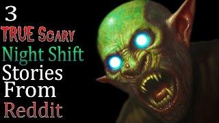 3 TRUE Scary Night Shift Stories