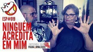 Ninguém Acredita em Mim ESP#019 - Caça Fantasmas Brasil