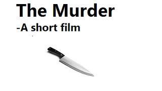 The murder - a short film