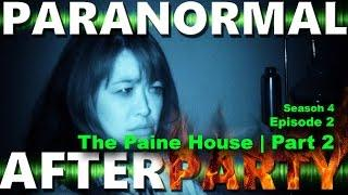 Paranormal AfterParty Season 4 Episode 2, The Paine House (part2)