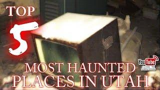 TOP 5 MOST HAUNTED PLACES IN UTAH