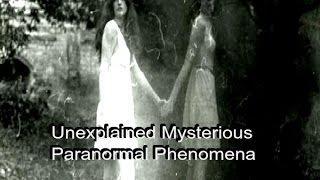 Unexplained Paranormal Phenomena |  DOPPELGÄNGER