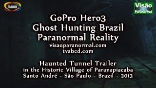 GoPro Hero3 ghost hunting in Brazil