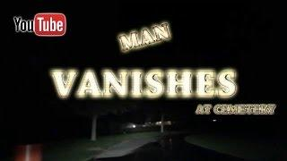 (VLOG) MAN VANISHES AT CEMETERY.. GHOST?