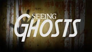 Seeing Ghosts | Real Ghosts Caught on Film!