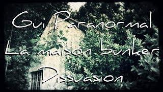 Gui Paranormal. La maison bunker ( Dissuasion )