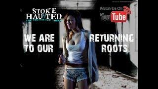 STOKE HAUNTED  BACK TO OUR BEGINNINGS 4K  paranormal footage