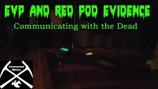 Ghost Hunting EVPs and Red Pod Evidence from Haunted Laughlintown Home!