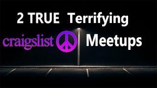 2 True Terrifying Craigslist Meetups