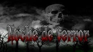 Noche de terror, contando Creepypastas, leyendas de terror e historias.