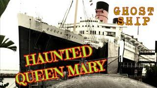 HAUNTED QUEEN MARY GHOST SHIP PARANORMAL ACTIVITY